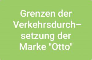 """Grenzen des Unternehemenskennzeichens der Mark """"OTTO"""""""