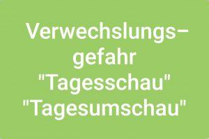 """Verwechslungsgefahr zwischen """"Tagesschau"""" und """"Tagesumschau"""""""